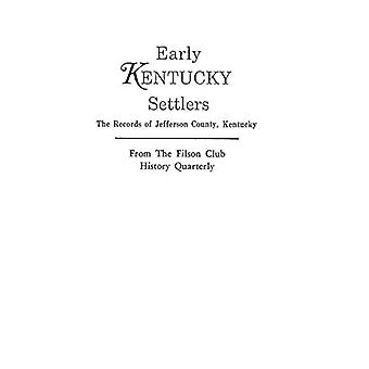 Early Kentucky Settlers - The Records of Jefferson County - Kentucky -