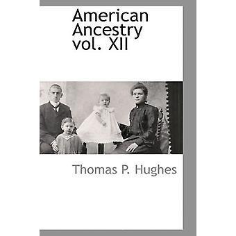 American Ancestry Vol. XII by Thomas Patrick Hughes - 9781103731374 B