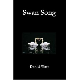 Swan Song by Daniel West - 9781329859333 Book