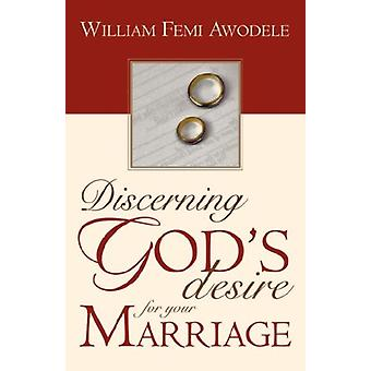 Discerning God's Desire for Your Marriage - Owner's Manual by William