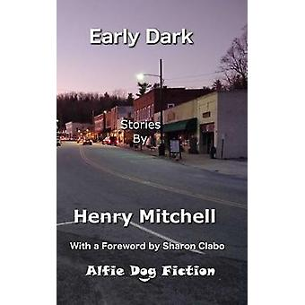 Early Dark by Henry Mitchell - 9781909894440 Book