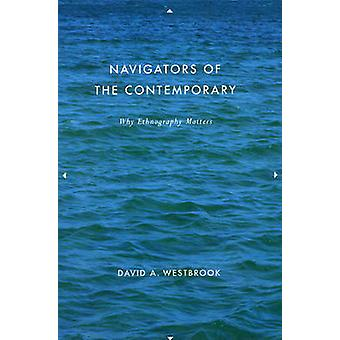Navigators of the Contemporary by David A. Westbrook