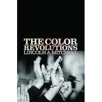 The Color Revolutions by Lincoln A. Mitchell