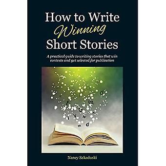Come scrivere racconti vincenti: una guida pratica alla scrittura di storie che vincono concorsi e vengono selezionate per la pubblicazione