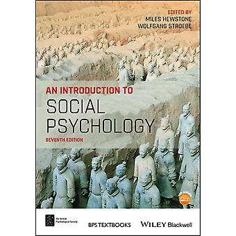 An Introduction to Social Psychology by Edited by Miles Hewstone & Edited by Wolfgang Stroebe