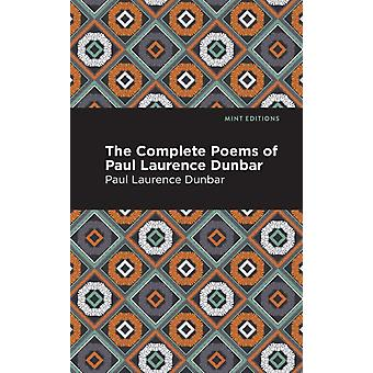 The Complete Poems of Paul Lawrence Dunbar by Paul Lawrence Dunbar & Contributions by Mint Editions