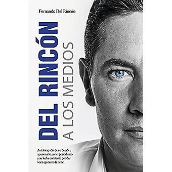 DEL RINCON A LOS MEDIOS by Fernando Del Rincon