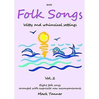 Folksånger i samtidens miljö Bok 2 (Mark Tanner )