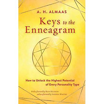 Keys to the Enneagram  How to Unlock the Highest Potential of Every Personality Type by A H Almaas & Russ Hudson