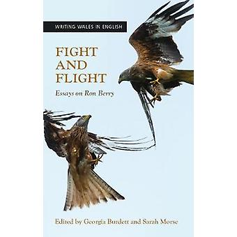 Fight and Flight Essays on Ron Berry University of Wales Press  Writing Wales in English