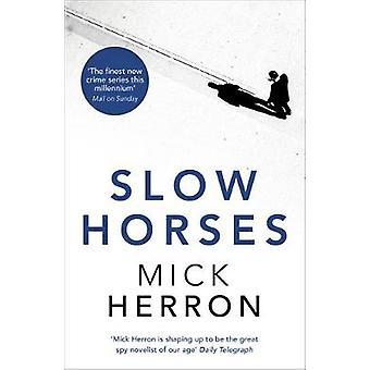 Slow Horses Jackson Lamb Thriller 1 de Mick Herron