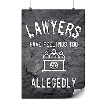 Matte or Glossy Poster with Lawyers Have Felings | Wellcoda | *y3569