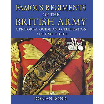 Famous Regiments of the British Army - A Pictorial Guide and Celebrati