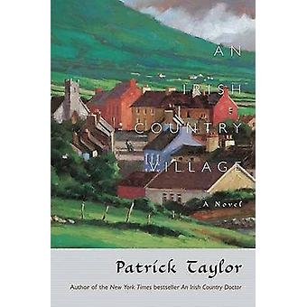 An Irish Country Village by Patrick Taylor - 9780765320230 Book
