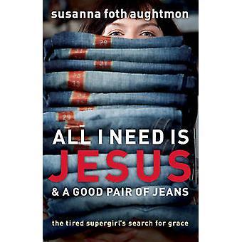 Wszystko czego potrzebuję jest Jezus i dobry pary Jeans - zmęczony Supergirl S