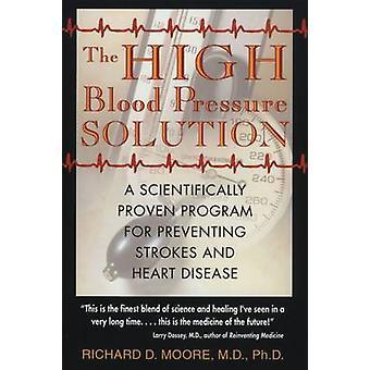 Högt blodtryck lösningen - ett vetenskapligt beprövade Program för