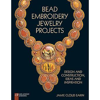 Bead Embroidery Jewelry Projects - Design and Construction - Ideas and