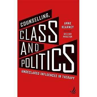 Counselling - Class and Politics - Undeclared influences in therapy by