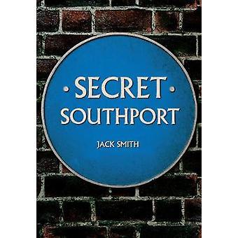 Secret Southport - 9781445662923 Book