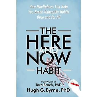 HereandNow Habit by Hugh G. Byrne