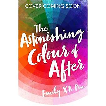 The Astonishing Colour of After by Emily X. R. Pan - 9781510102965 Bo