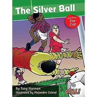 Het zilveren bal - niveau 1 - Pt. 3 - de Cup door Tony Norman - 9781841678