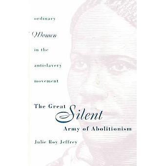 Die große Stille Armee des Abolitionismus - gewöhnliche Frauen in der Antislav