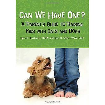 Wir können eine?: ein Leitfaden für Eltern zur Kindererziehung mit Katzen und Hunden