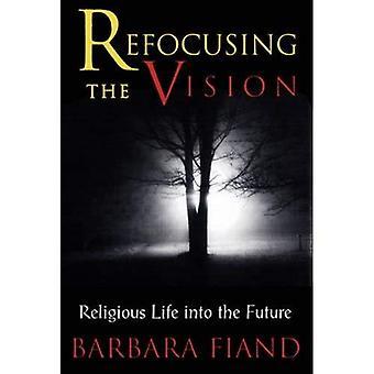 Omfokusering visionen: religiösa livet in i framtiden