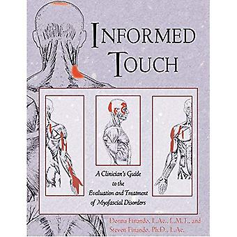 Informed Touch: A Clinician's Guide to the Evaluation and Treatment of Myofascial Disorders
