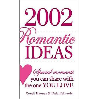 2,002 Romantic Ideas: Special Moments You Can Share with the One You Love