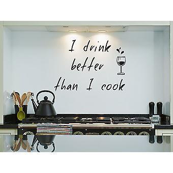 أشرب أفضل مما يمكنني أن كوك لصائق الجدار المطبخ