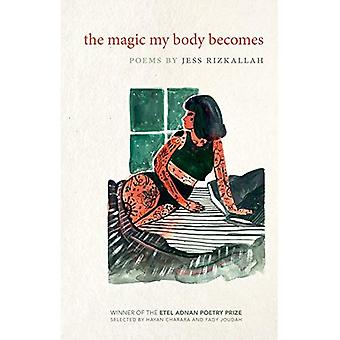 De magie van mijn lichaam wordt: Gedichten van (Etel Adnan poëzie serie)