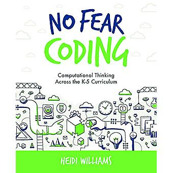 No Fear Coding - Computational Thinking Across the K-5 Curriculum by H