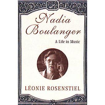 Nadia Boulanger A Life in Music von Rosenstiel & Leonie