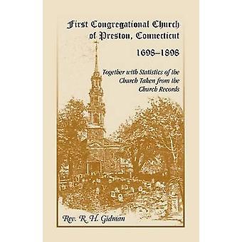 Eerste Congregational Kerk van Preston Connecticut 16981898 samen met de statistieken van de kerk uit de kerk Records genomen door Gidman & R. H.