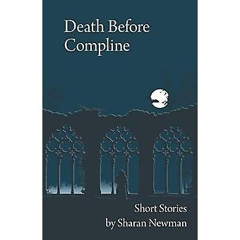 Death Before Compline Short Stories by Sharan Newman by Newman & Sharan