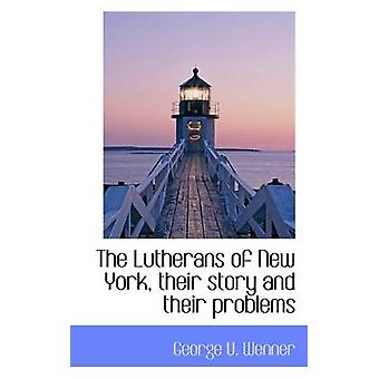 The Lutherans of New York their story and their problems by Wenner & George U.