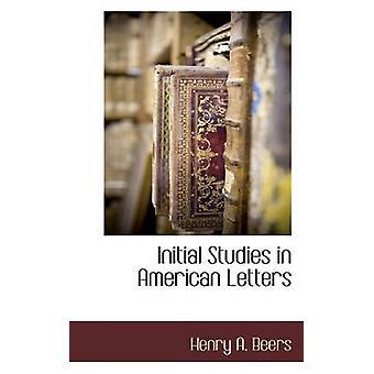 Erste Studien in amerikanischen Briefen von Biere & Henry A.