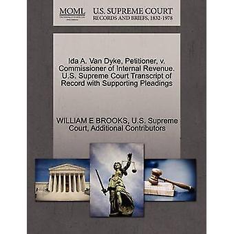 アイダ a. ヴァン・ダイク上訴人 v. 内部収益委員。ブルックス & ウィリアム・ E による嘆願を支持する米国連邦最高裁判所記録証明書