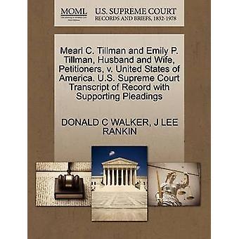 Mearl C. Tillman en Emily P. Tillman man en vrouw rekwestranten v. Verenigde Staten van Amerika. Amerikaanse Supreme Court afschrift van Record met ondersteuning van de pleidooien door WALKER & DONALD C