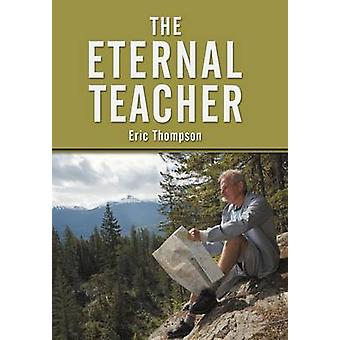 The Eternal Teacher by Thompson & Eric