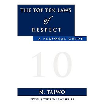 THE TOP TEN LAWS OF RESPECT by TAIWO & N.