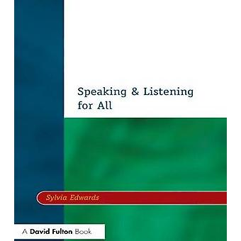 Speaking  Listening for All by Edwards & Sylvia