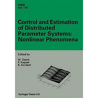 Control and Estimation of Distributed Parameter Systems Nonlinear Phenomena  International Conference in Vorau Austria July 1824 1993 by Desch & Wolfgang