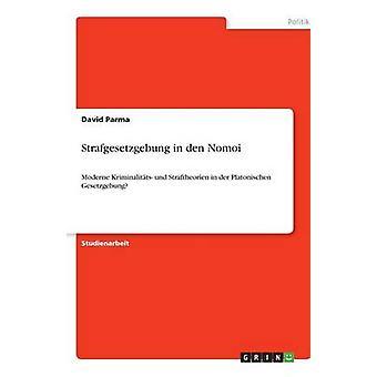Strafgesetzgebung in den NomoiModerne Kriminalitts und Straftheorien  in der Platonischen Gesetzgebung by Parma & David