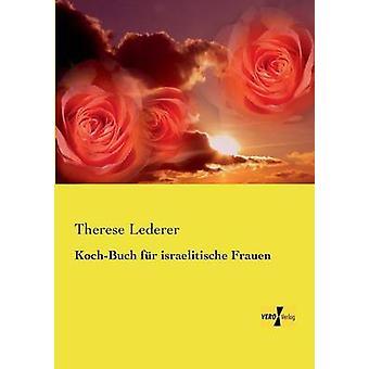 KochBuch fr israelitische Frauen av Lederer & Therese