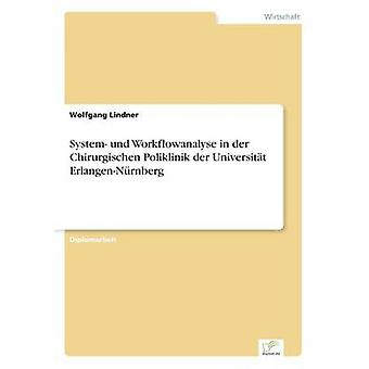 Järjestelmän und Workflowanalyse der Chirurgischen Poliklinik der Universitt ErlangenNrnberg jäseneltä Lindner & Wolfgang