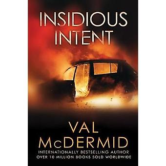 Insidious Intent by Val McDermid - 9780802127167 Book