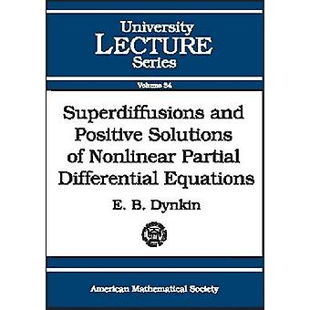 Superdiffusions and Positive Solutions of Nonlinear Partial Different